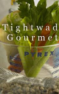 Tightwad Gourmet